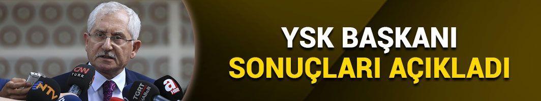 YSK Başkanı Sadi Güven sonuçları açıkladı