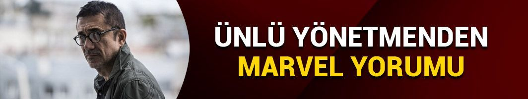 Nuri Bilge Ceylan'dan Marvel yorumu