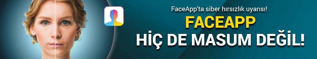 FaceApp'ta siber hırsızlık uyarısı!