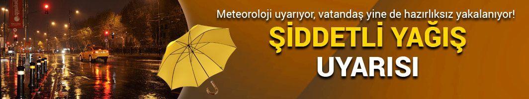 Meteorolojiden şiddetli yağış uyarısı