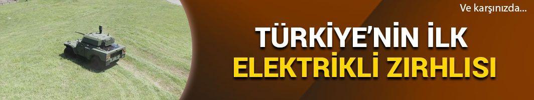 Karşınızda Türkiye'nin ilk elektrikli zırhlısı!
