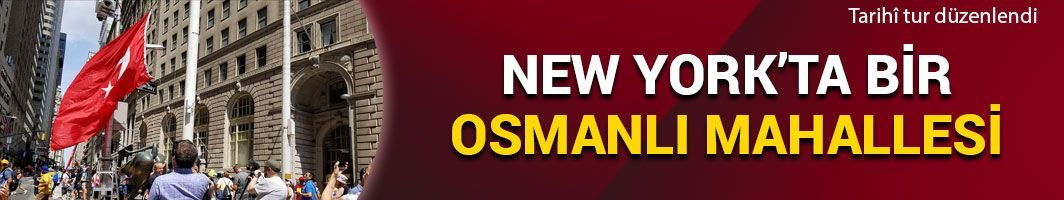 New York'ta bir Osmanlı mahallesi