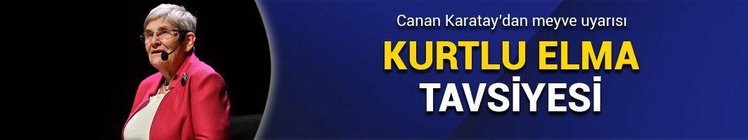 Canan Karatay'dan kurtlu elma açıklaması
