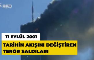 Tarihin tüm akışını değiştiren 11 Eylül saldırıları
